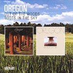 Out of the Woods / Roots in the Sky by Oregon