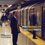 Album East Coast Roots by Pat Bianchi