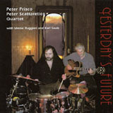 Peter Prisco / Peter Scattaretico Quartet: Yesterday's Future