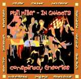 Phil Miller - In Cahoots: Conspiracy Theories
