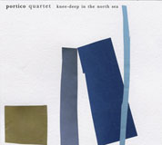 Portico Quartet: Knee Deep In The North Sea