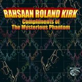 Album Compliments of the Mysterious Phantom by Rahsaan Roland Kirk