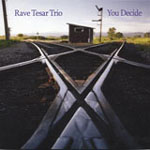 Rave Tesar Trio: You Decide
