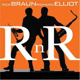 Rick Braun / Richard Elliot: RnR