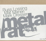 Russ Lossing / Mat Maneri / Mark Dresser: Metal Rat