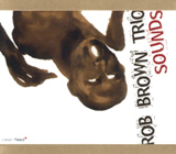 Rob Brown Trio: Sounds