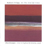 Robert Fripp: At the End of Time: Churchscapes - Live in England & Estonia, 2006
