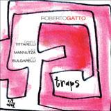 Roberto Gatto: Traps