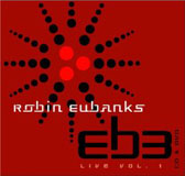 Robin Eubanks & EB3: Live Vol. 1