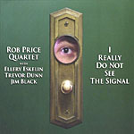 Rob Price Quartet: I Really Do Not See The Signal