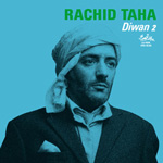 "Read ""Rachid Taha: Diwan 2"" reviewed by"