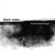 Rudresh Mahanthappa: Black Water