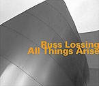 Russ Lossing: All Things Arise