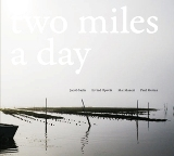 Sacks/Opsvik/Maneri/Motian: Two Miles a Day