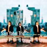 Sam Yahel Trio: Truth and Beauty