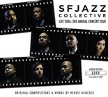Live 2006: 3rd Annual Concert Tour by SFJAZZ Collective