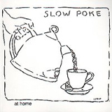 Slow Poke: At Home