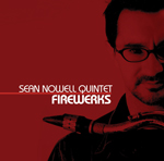 The Sean Nowell Quintet: Firewerks
