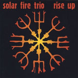 Album Rise Up by Solar Fire Trio