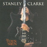 Stanley Clarke: The Toys of Men