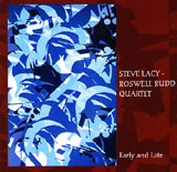 Steve Lacy - Roswell Rudd Quartet: Early and Late