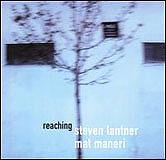 Steven Lantner / Mat Maneri: Reaching