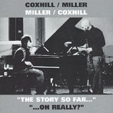 "Steve Miller / Lol Coxhill: ""The Story So Far..."" ""...Oh Really?"""