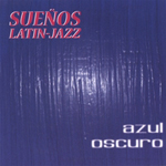 Album Azul Oscuro by Suenos Latin-Jazz
