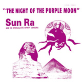 Sun Ra: The Night Of The Purple Moon