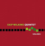 "Read ""Skip Wilkins Quintet, Vol. I"" reviewed by Tom Greenland"
