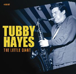Tubby Hayes: The Little Giant