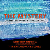 Northern Sinfonia / Tim Garland / Chick Corea: The Mystery: Orchestral Music by Tim Garland