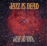 Album Great Sky River by Jazz Is Dead
