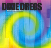 Dixie Dregs: California Screamin'