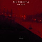 Trio Mediaeval: Folk Songs