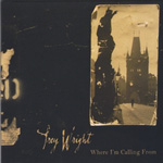 Album Where I'm Calling From by Trey Wright