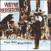 Album Plays Well With Others by Wayne Bergeron