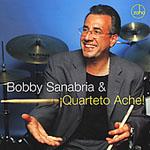 "Read ""Bobby Sanabria & Quarteto Ache"" reviewed by John Kelman"