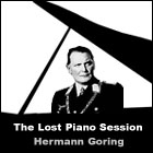Hermann Goring: The Lost Piano Session