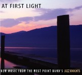 At First Light: New Music From The West Point Band's Jazz Knights