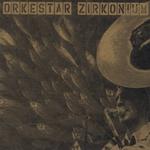 Orkestar Zirkonium: Orkestar Zirkonium