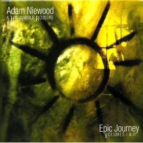 Adam Niewood & His Rabble Rousers: Adam Niewood & His Rabble Rousers: Epic Journey, Volumes I & II