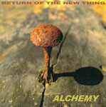 Return Of The New Thing: Alchemy