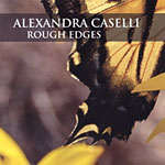 Alexandra Caselli: Rough Edges