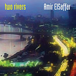 Amir ElSaffar: Two Rivers