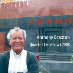 Anthony Braxton: Anthony Braxton: Quartet (Moscow) 2008