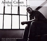 Avishai Cohen: As Is ... Live At The Blue Note