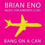"Read ""Brian Eno: Music for Airports (Live)"" reviewed by John Kelman"