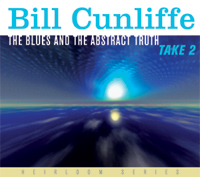 Bill Cunliffe: Bill Cunliffe: The Blues and the Abstract Truth, Take 2