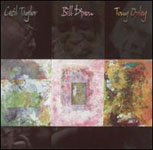 Cecil Taylor/Bill Dixon/Tony Oxley: Cecil Taylor/Bill Dixon/Tony Oxley